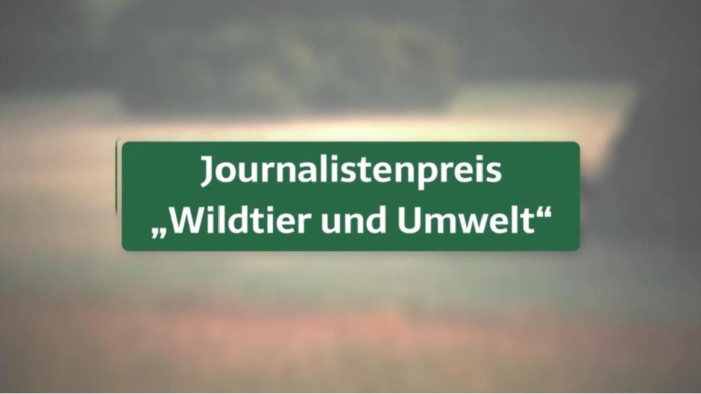 """Journalistenpreis - """"Wildtier und Umwelt"""" - Herzlichen Glückwunsch und weiter so!"""